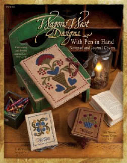 Wagons West Designs, With Pen In Hand, Needles and Things