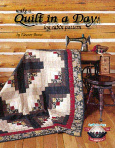 Quilt In A Day, Log Cabin Quilt, Needles and Things