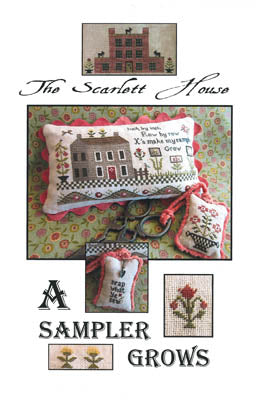 Scarlett House The, Sampler Grows, A, Needles and Things