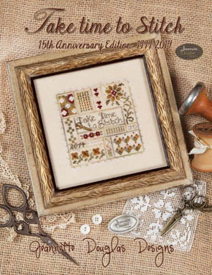 Jeannette Douglas Designs, Take Time To Stitch 15th A Edition, Needles and Things