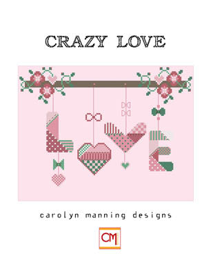 CM Designs, Crazy Love, Needles and Things