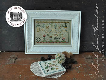 Summer House Stitche Workes, Sarah Jane Grant 1845 - Deconstructed, Needles and Things