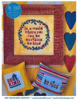 Amy Bruecken Designs, Be Kind, Needles and Things