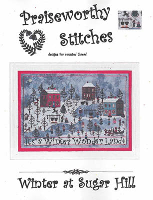 Praiseworthy Stitches, Winter At Sugar Hill, Needles and Things