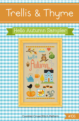 Trellis & Thyme, Hellow Autumn Sampler, Needles and Things