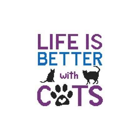 A Cat Saying - Life Is Better With Cats