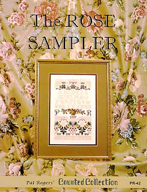 Pat Roger's Counted Coll, Rose Sampler, The, Needles and Things