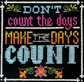 Make the Day Count (12/13) - Words To Live By Series