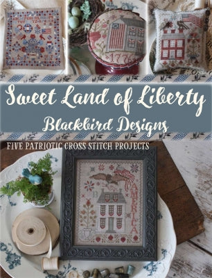 Blackbird Designs, Sweet Land of Liberty, Needles and Things