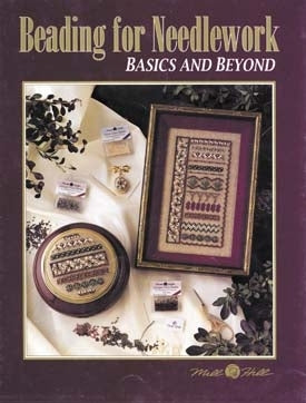 Mill Hill Publications, Beading For Needlework-Bas...	Beading For Needlework-Basics And Beyond; Mill Hill Publications; Fabric: 328153, Needles and Things