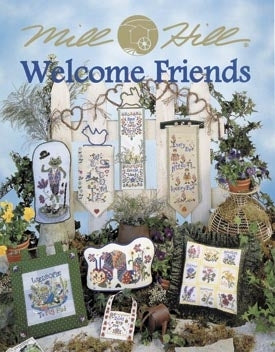 Mill Hill Publications, Welcome Friends	Welcome Friends; Mill Hill Publications; Fabric: 3991713, 399199, Needles and Things