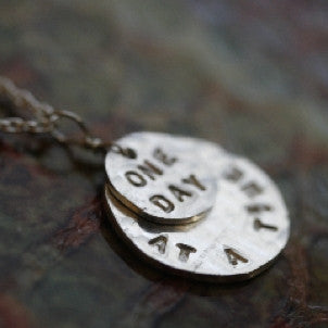 One Day at a time Disc Necklace
