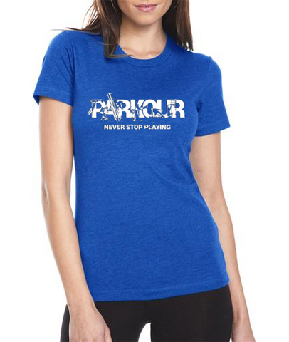 "Women's ""Never Stop Playing"" Parkour Tee"