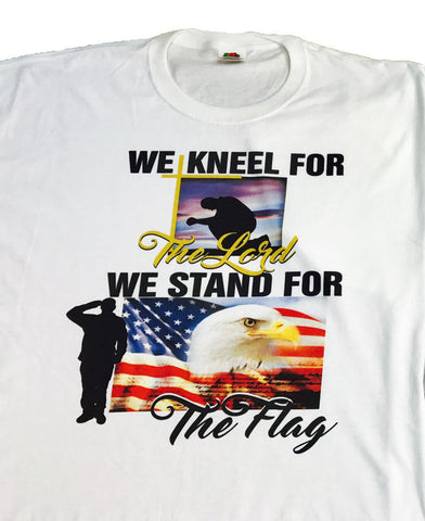 144 - We Knell for the Lord and Stand for the Flag Tee Shirts Adult Sizes