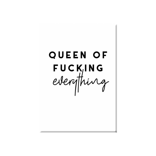 Queen of Fucking Everything- Greetings Card