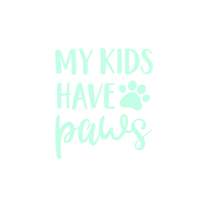 My Kids Have Paws Window Decal