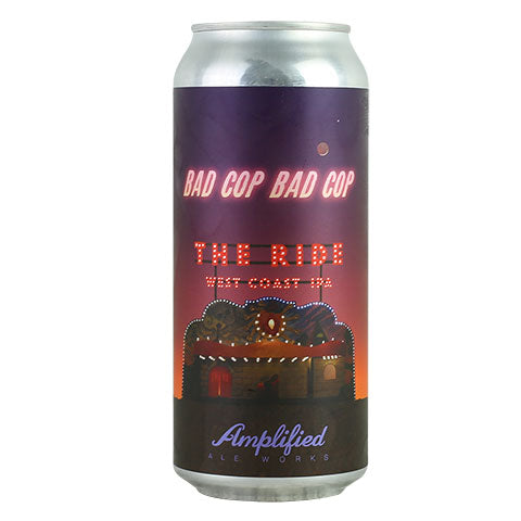 Amplified Ale Works / Bad Cop Bad Cop The Ride IPA
