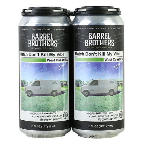 Barrel Brothers Batch Don't Kill My Vibe IPA