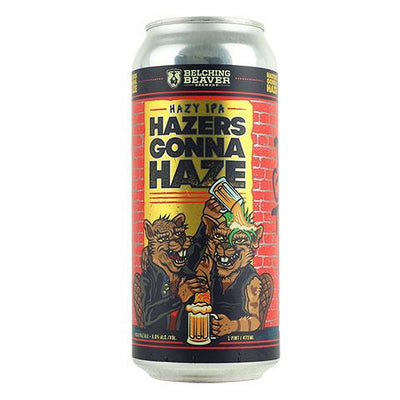 Belching Beaver Hazers Gonna Haze IPA