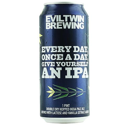 evil-twin-every-day-once-a-day-give-yourself-an-ipa