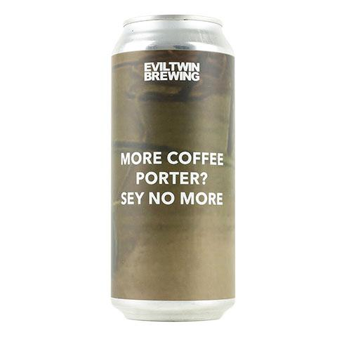 Evil Twin More Coffee Porter? Sey No More