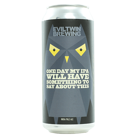 Evil Twin One Day My IPA Will Have Something to Say About This