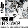 To Ol Fuck Art Let's Dance