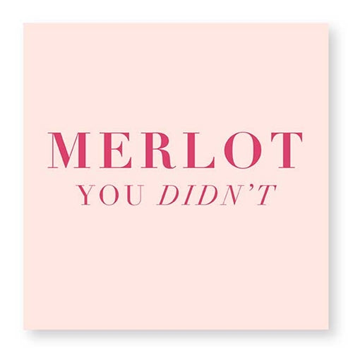 """Merlot You Didn't"" Beverage Napkin"