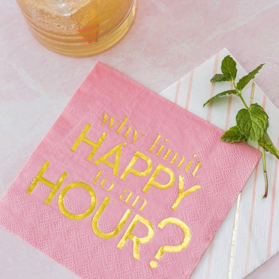 """Why Limit Happy to an Hour"" Pink Cocktail Napkin"