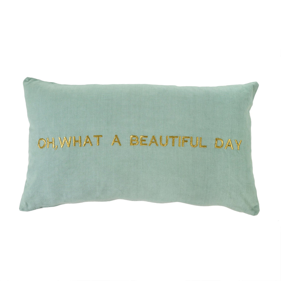 """Oh what a beautiful day"" Embroidered Pillow"