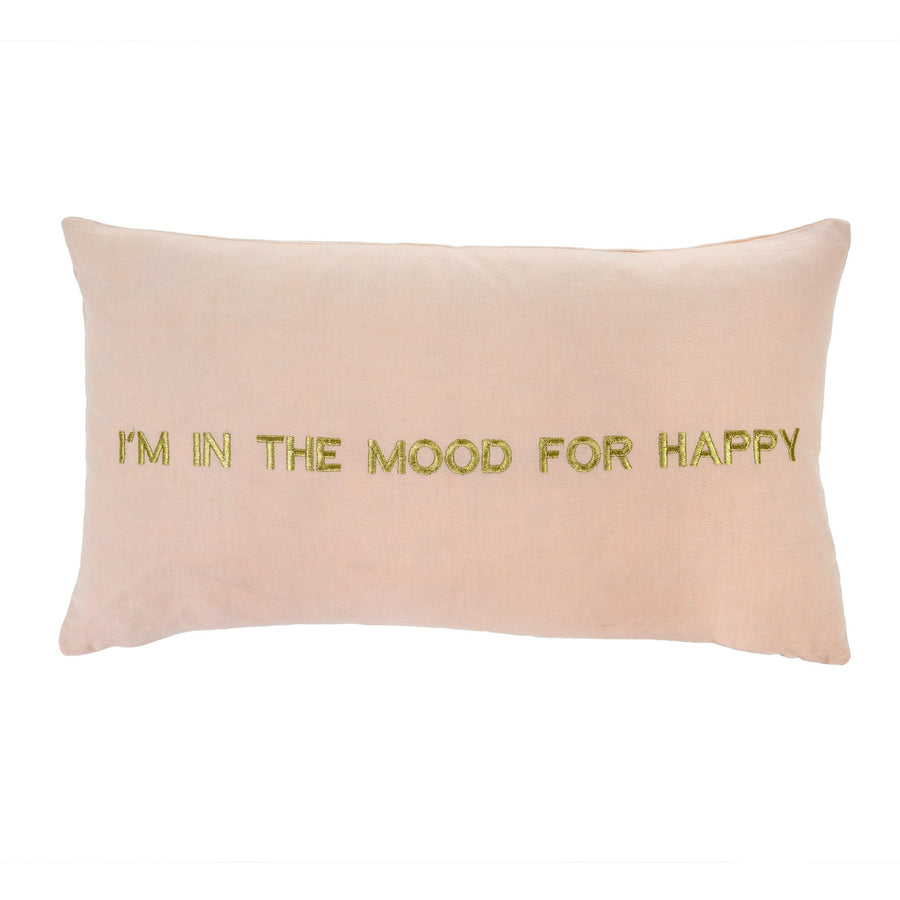 """Im in the mood for happy"" Cushion"