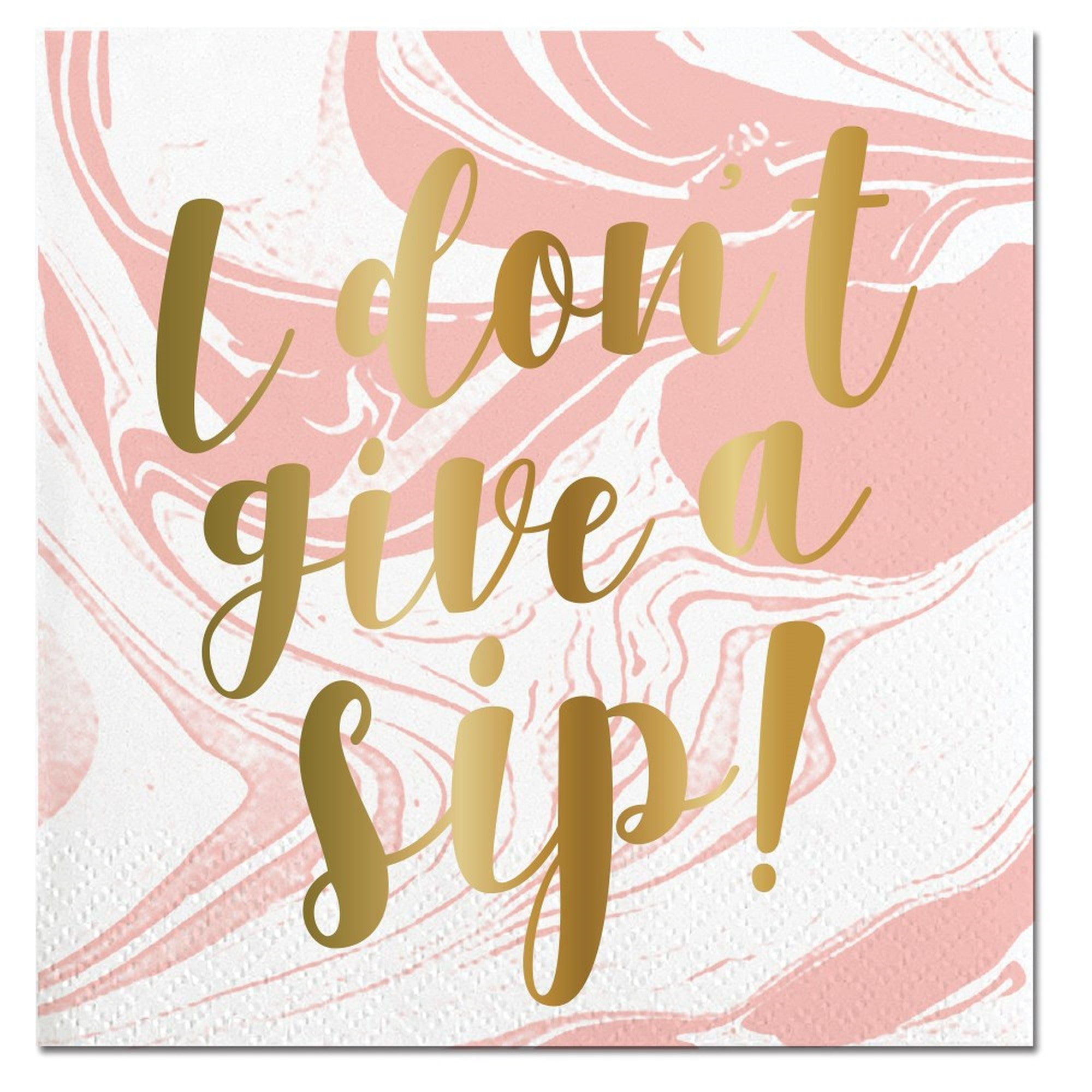 """I don't give a sip"" Paper Napkins - Beverage"