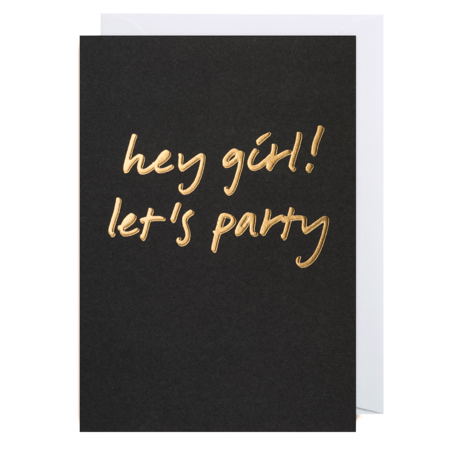 Hey Girl! Lets Party Greeting Card