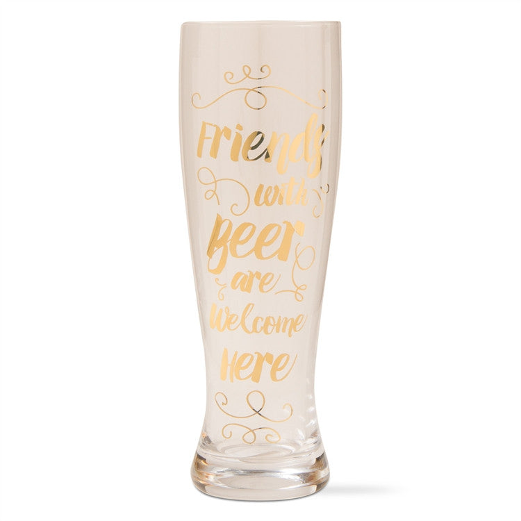 """Friends with beer are welcome here"" Pilsner Glass -  Glassware - Design Home - Tag - Putti Fine Furnishings Toronto Canada"