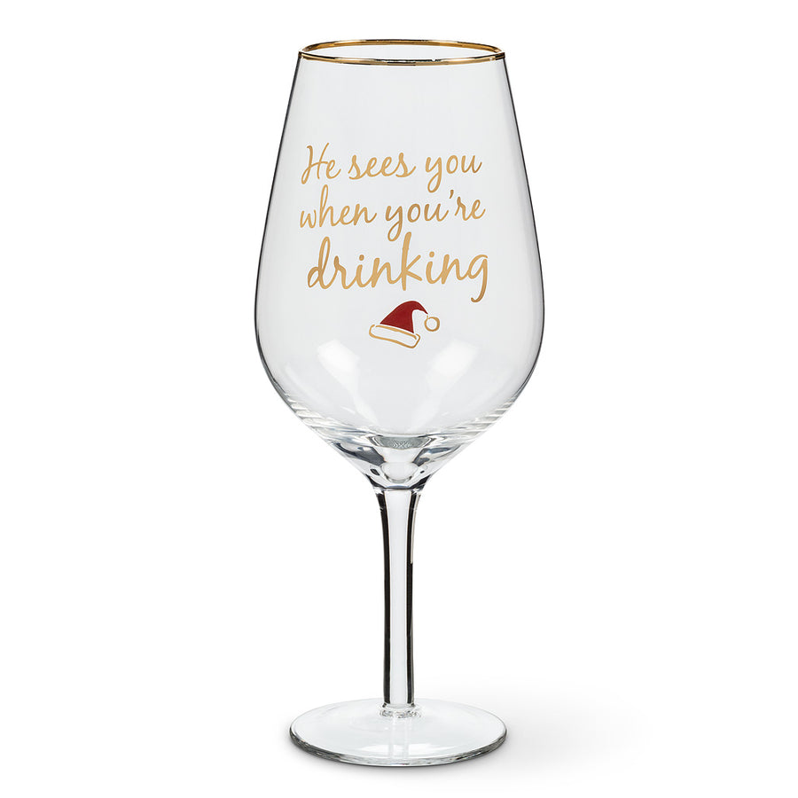 """He sees you when you're drinking"" Wine Goblet"