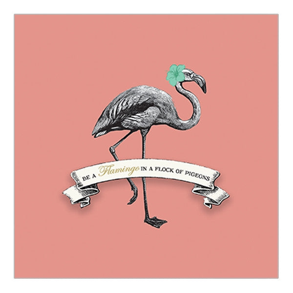 """Be a flamingo in a flock of pigeons"" Greeting Card"