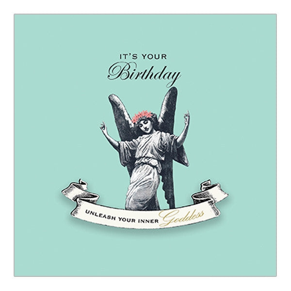 """It's your birthday. Unleash your inner goddess"" Greeting Card"