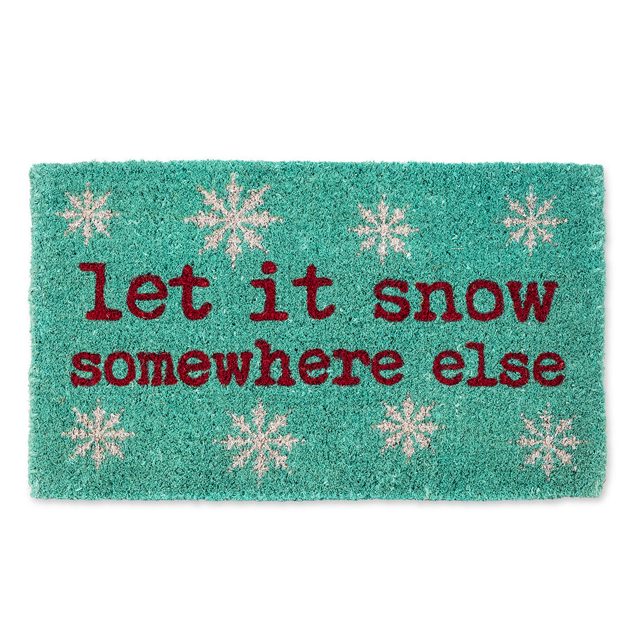 Let it Snow Somwhere Else Doormat