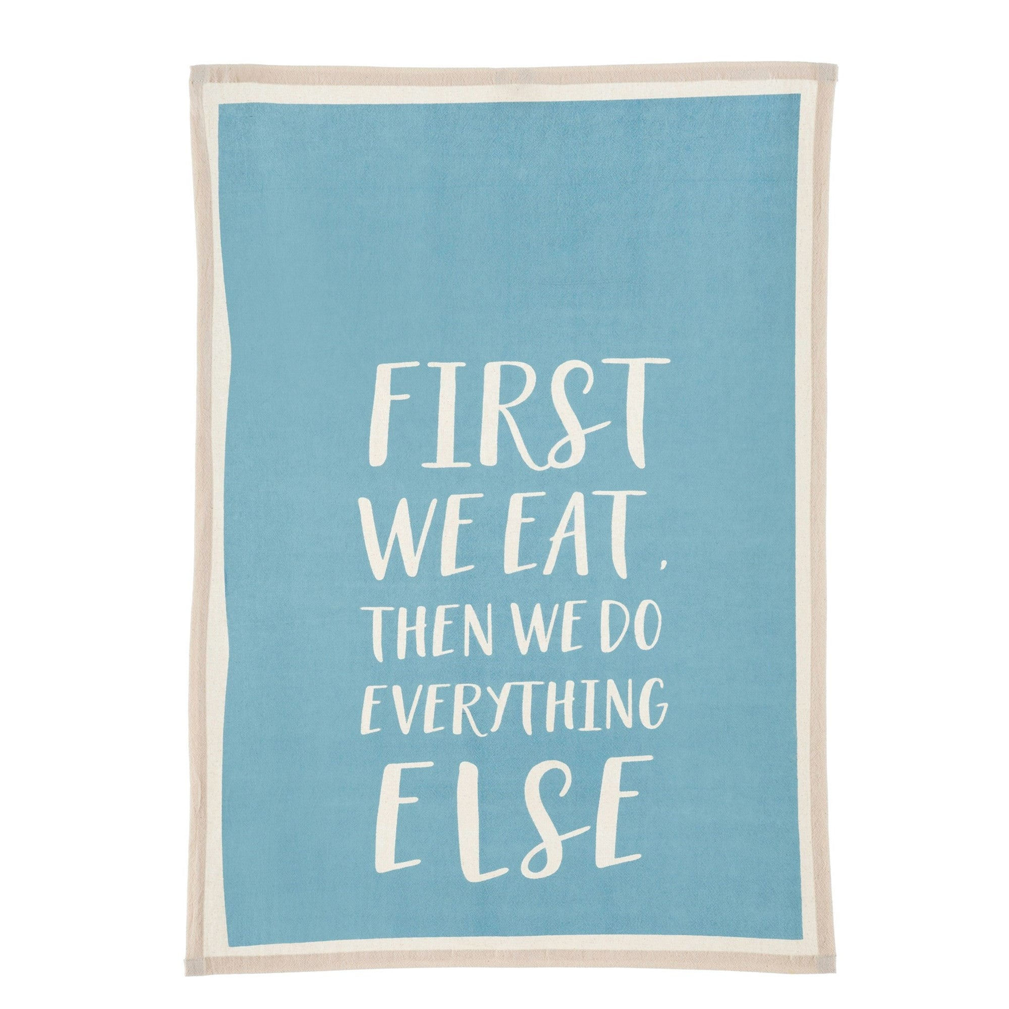 """First We Eat ..."" Blue Tea Towel, IT-Indaba Trading, Putti Fine Furnishings"