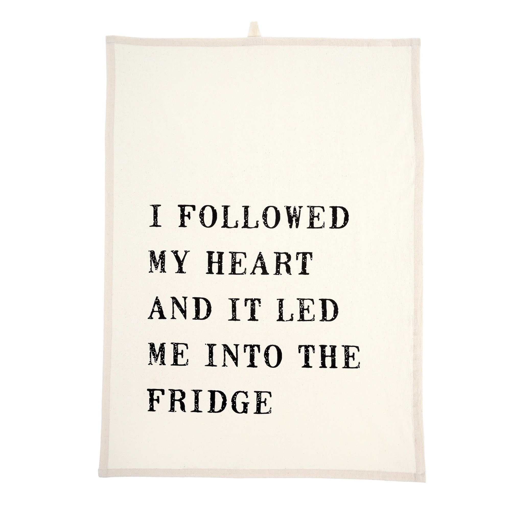 """I followed my heart and it led me to the fridge"" Tea Towel -  Kitchen Accessories - Indaba Trading - Putti Fine Furnishings Toronto Canada"