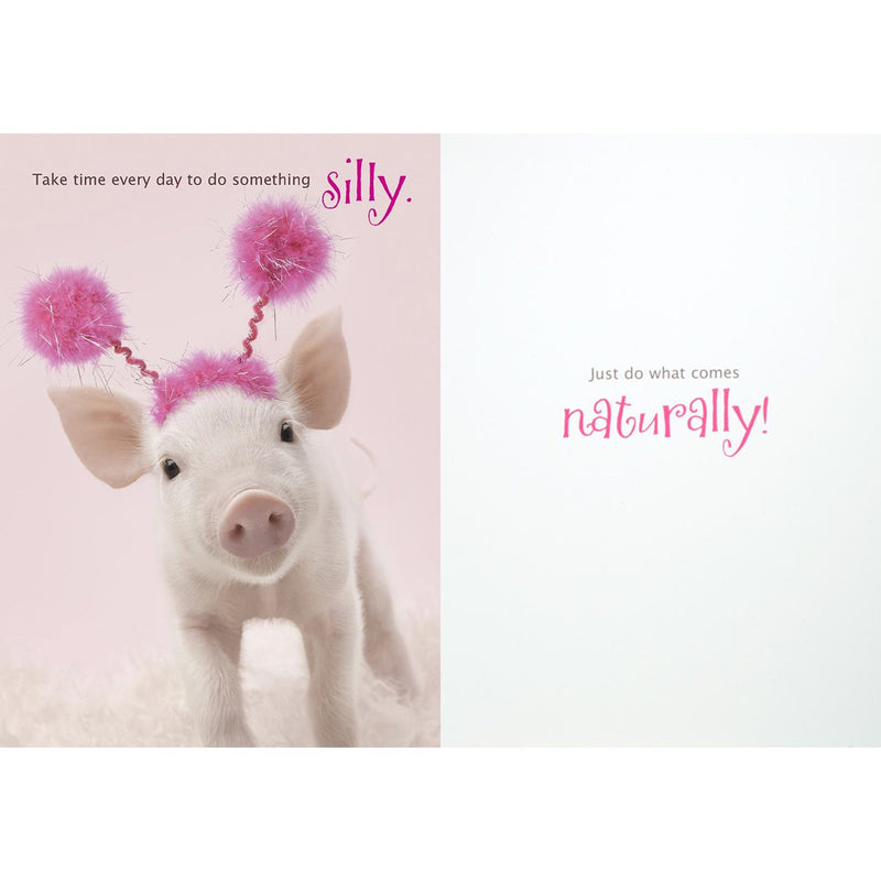 """Take Time Every Day to do Something Silly ...."" Piglet Greeting Card, Bella Flor, Putti Fine Furnishings"