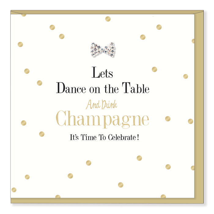 """Let's Dance on the Table and Drink Champagne"" Greeting Card"
