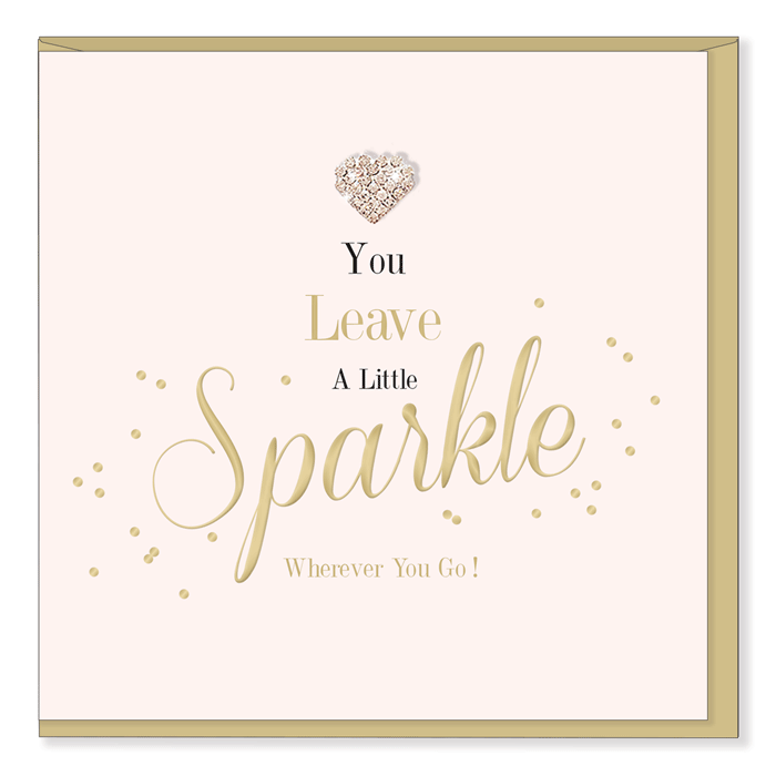 """You Leave a Little Sparkle Wherever You Go"" Greeting Card"
