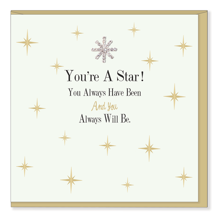 """You're A Star! You Always Have Been and you Always Will Be."" Greeting Card"