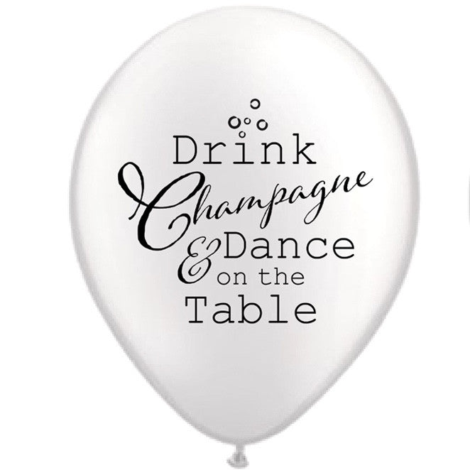 """Drink Champagne & Dance on the Table"" Balloon - White, VA-Vintage Angel, Putti Fine Furnishings"