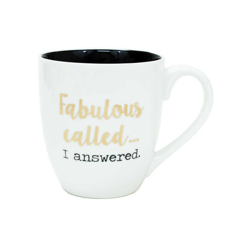 """Fabulous called ...I answered"" Ceramic Mug"