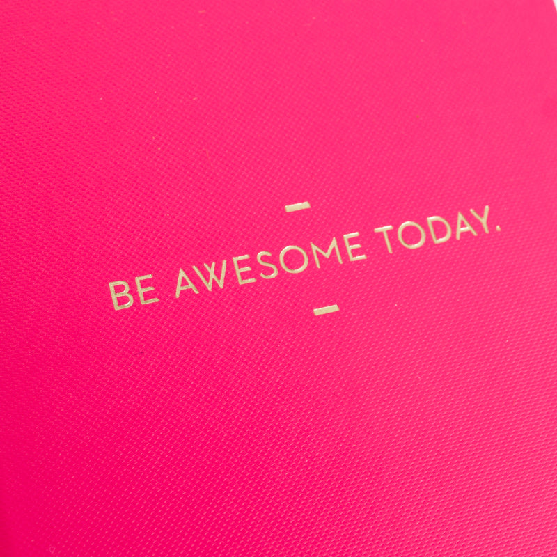 "Compendium""Be Awesome Today"" Hot Pink Motto Journal - Putti Fine Furnishings"