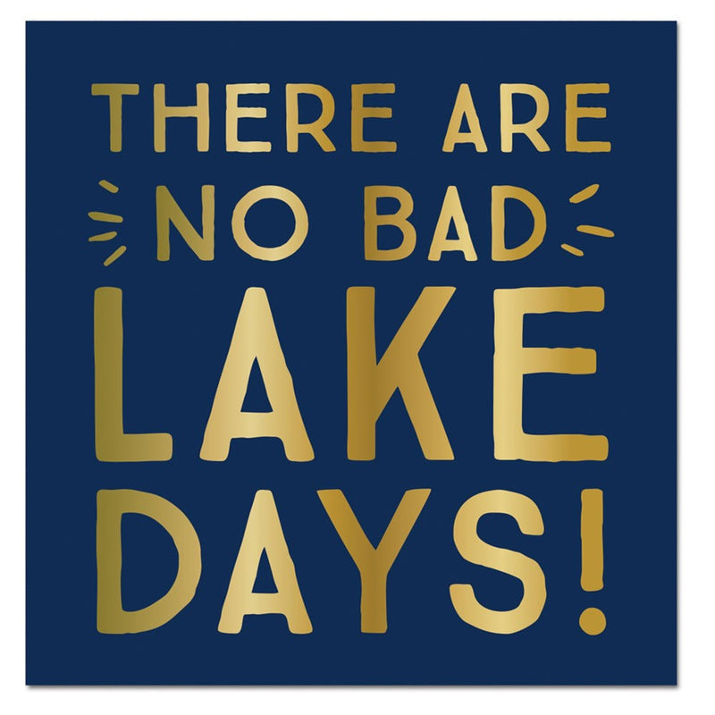 """There are no bad lake days"" Paper Napkins - Beverage"