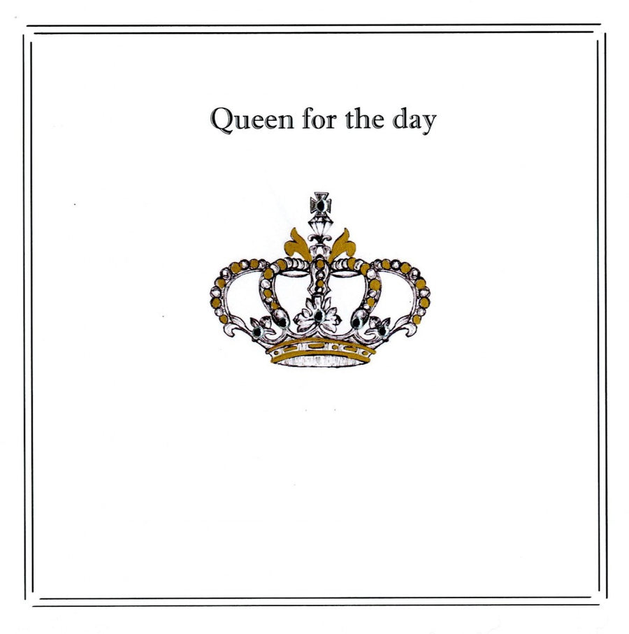 """Queen for a day"" Crown Greeting Card"