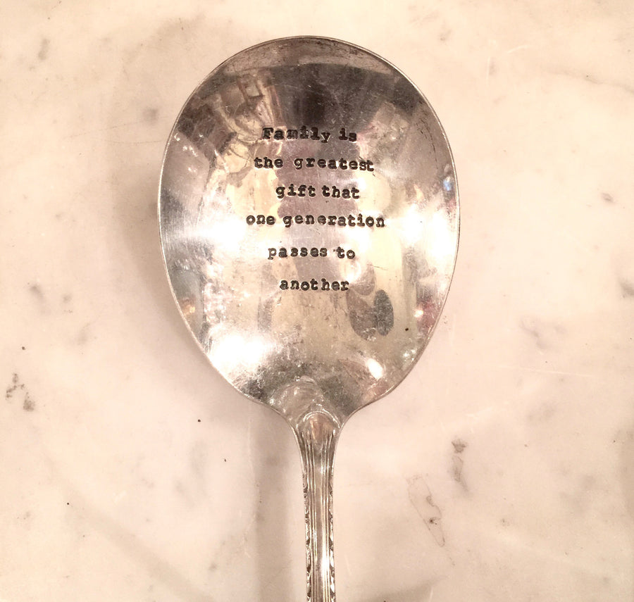 """Family is the greatest gift that one generation passes to another"" Vintage Serving Spoon"